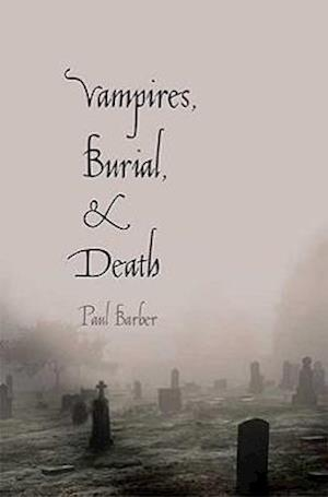 Bog, paperback Vampires, Burial, and Death af Paul Barber