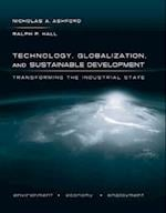 Technology, Globalization, and Sustainable Development af Nicholas A Ashford, Ralph P Hall