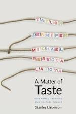 A Matter of Taste: How Names, Fashions, and Culture Change af Stanley Lieberson
