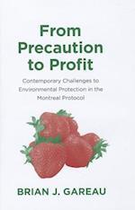 From Precaution to Profit af Brian Gareau