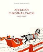 American Christmas Cards 1900-1960 (Bard Graduate Center for Studies in the Decorative Arts, Design & Culture S)