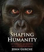 Shaping Humanity