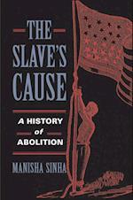 Slave's Cause af Manisha Sinha