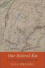 Our Beloved Kin (The Henry Roe Cloud Series on American Indians and Modernity)