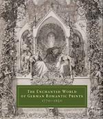 The Enchanted World of German Romantic Prints, 1770-1850