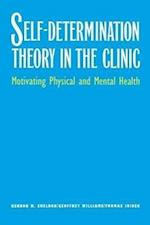 Self-Determination Theory in the Clinic: Motivating Physical and Mental Health