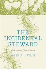 The Incidental Steward af Akiko Busch
