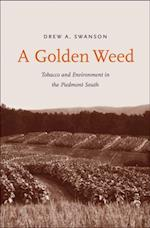 Golden Weed (Yale Agrarian Studies Series)