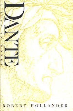 Bog, hæftet Dante: A Life in Works af Robert Hollander