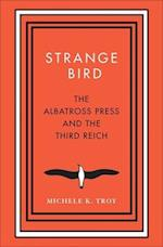 Strange Bird (New Directions in Narrative History)