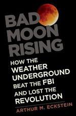 Bad Moon Rising af Arthur M. Eckstein