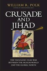 Crusade and Jihad (HENRY L STIMSON LECTURES)