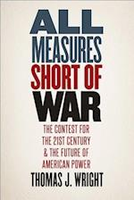All Measures Short of War af Thomas Wright