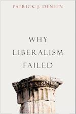Why Liberalism Failed (Politics and Culture)
