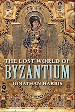 The Lost World of Byzantium af Jonathan Harris