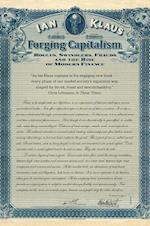Forging Capitalism (Yale Series in Economic And Financial History)