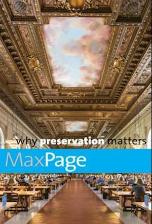 Why Preservation Matters af Max Page