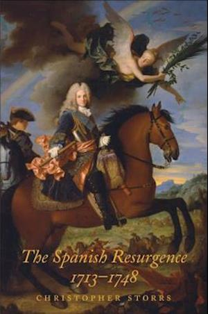 Spanish Resurgence, 1713-1748 af Christopher Storrs