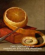 Two Centuries of American Still-Life Painting