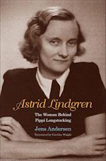 Astrid Lindgren: The Woman Behind Pippi Longstocking (HB)