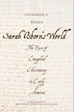 Sarah Osborn's World (New Directions in Narrative History)