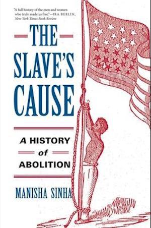 Bog, paperback The Slave's Cause af Manisha Sinha