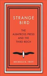 Strange Bird (New Directions in Narrative History)