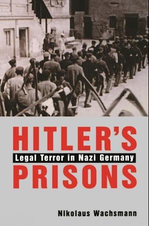 Hitler?s Prisons af Nikolaus Wachsmann