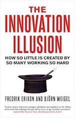 The Innovation Illusion af Fredrik Erixon