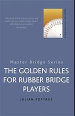 The Golden Rules for Rubber Bridge Players (Master Bridge)