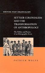 Settler Colonialism and the Transformation of Anthropology af Wolfe