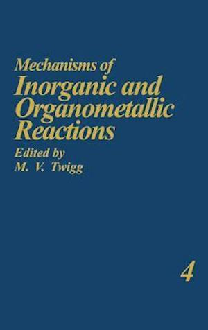 Mechanisms of Inorganic and Organometallic Reactions Volume 4