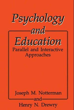 Psychology and Education : Parallel and Interactive Approaches
