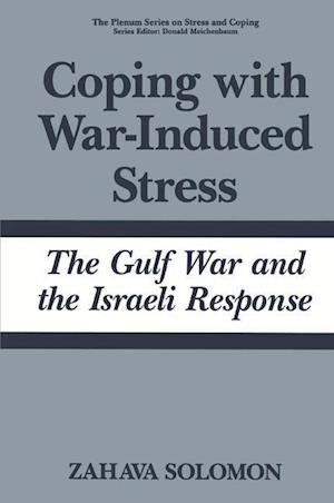 Coping with War-Induced Stress : The Gulf War and the Israeli Response