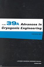 Advances in Cryogenic Engineering (ADVANCES IN CRYOGENIC ENGINEERING, nr. 39)