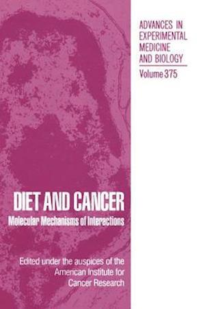 Diet and Cancer : Molecular Mechanisms of Interactions