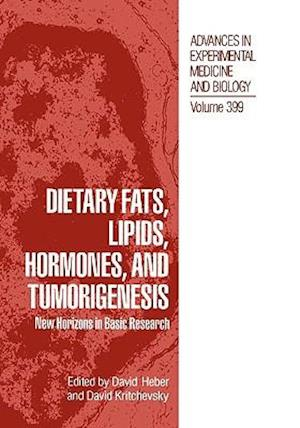 Dietary Fats, Lipids, Hormones, and Tumorigenesis : New Horizons in Basic Research