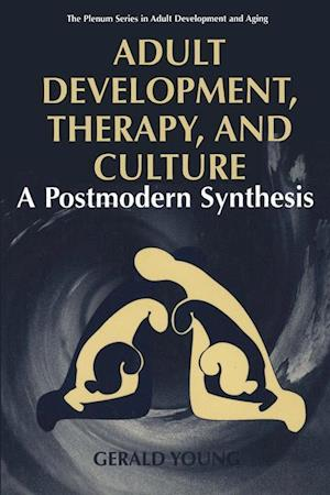 Adult Development, Therapy, and Culture : A Postmodern Synthesis