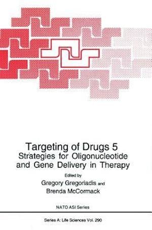 Targeting of Drugs 5 : Strategies for Oligonucleotide and Gene Delivery in Therapy