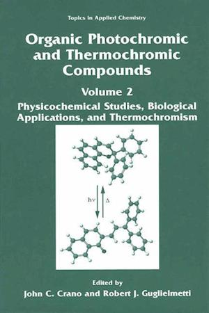Organic Photochromic and Thermochromic Compounds : Volume 2: Physicochemical Studies, Biological Applications, and Thermochromism