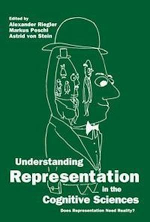 Understanding Representation in the Cognitive Sciences : Does Representation Need Reality?