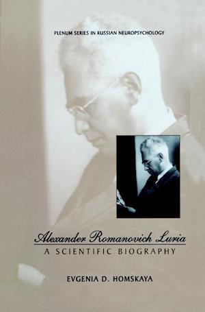 Alexander Romanovich Luria : A Scientific Biography
