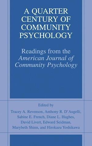 A Quarter Century of Community Psychology : Readings from the American Journal of Community Psychology