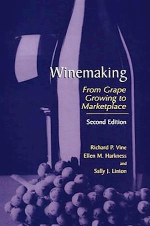 Winemaking : From Grape Growing to Marketplace