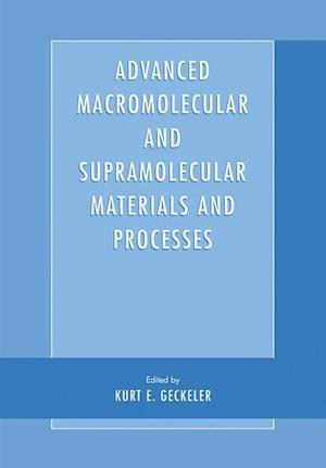 Advanced Macromolecular and Supramolecular Materials and Processes