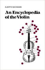 An Encyclopedia of the Violin af Alberto Bachmann, F H Martens