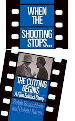 When the Shooting Stops, the Cutting Begins (Da Capo Paperback)