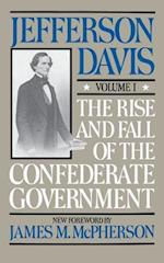 The Rise and Fall of the Confederate Government af Jefferson Davis