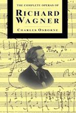 The Complete Operas of Richard Wagner af Charles Osborne