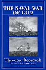 The Naval War of 1812 af Theodore Roosevelt, H W Brands